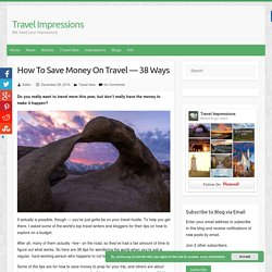 How To Save Money On Travel — 38 Ways – Travel Impressions