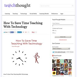 How To Save Time Teaching With Technology
