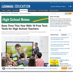 Save Time This Year With 10 Free Tech Tools for High School Teachers