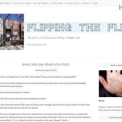 Save 20% on your utilities! - Flipping the Flip
