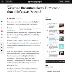 We saved the automakers. How come that didn't save Detroit?
