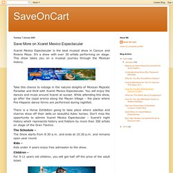 Save More on Xcaret Mexico Espectacular