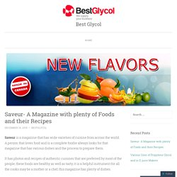 Saveur- A Magazine with plenty of Foods and their Recipes