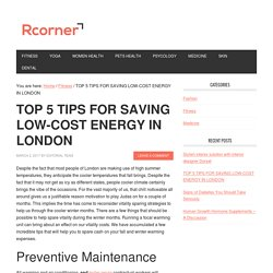TOP 5 TIPS FOR SAVING LOW-COST ENERGY IN LONDON - Rcorner