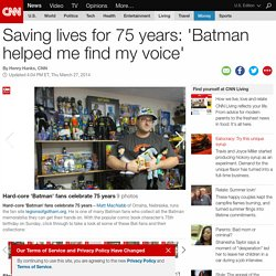 Saving lives for 75 years: 'Batman helped me find my voice'