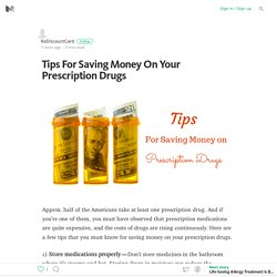 Tips For Saving Money On Your Prescription Drugs