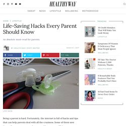 Life-Saving Hacks Every Parent Should Know