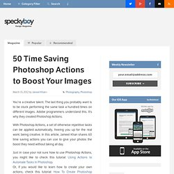 50 Time Saving Photoshop Actions to Boost Your Images