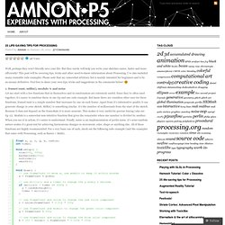 25 life-saving tips for Processing « Amnon P5 – Experiments with Processing by Amnon Owed