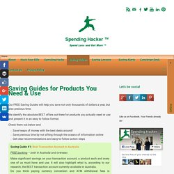 Saving Guides for Products You Need & Use » Spending Hacker ™