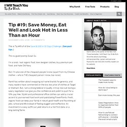 Tip #19: Save Money, Eat Well and Look Hot in Less Than an Hour
