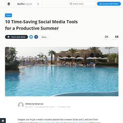 10 Time-Saving Social Media Tools for a Productive Summer
