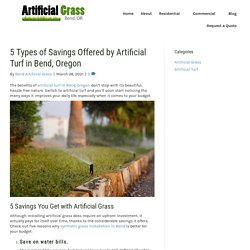 5 Types of Savings You Can Get With Artificial Turf in Bend, Oregon