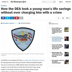 How the DEA took a young man's life savings without ever charging him with a crime