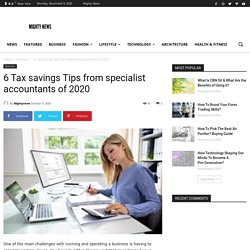 6 Tax savings Tips from specialist accountants of 2020 - Mighty News