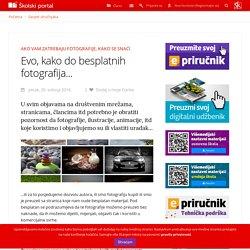 Školski portal ‐ Savjeti stručnjaka - Evo, kako do besplatnih fotografija...