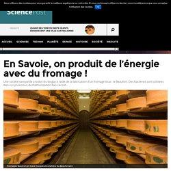 En Savoie, on produit de l'énergie avec du fromage