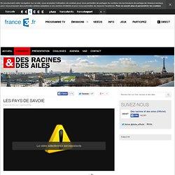 Les Pays de Savoie - 29/01/2014 - News et vidéos en replay - Des racines et des ailes