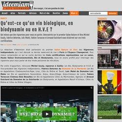 Tout savoir sur les vins en bio, biodynamie, H.V.E - www.ideemiam.com