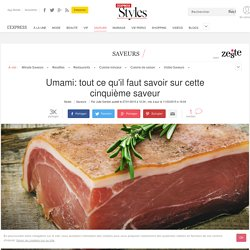 Umami: tout ce qu'il faut savoir sur cette cinquième saveur