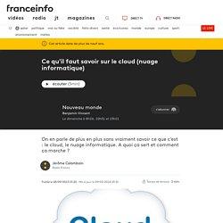 Ce qu'il faut savoir sur le cloud (nuage informatique) - France info