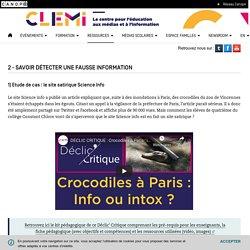 2 - Savoir détecter une fausse information- CLEMI