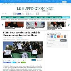 TTIP: Tout savoir sur le traité de libre-échange transatlantique