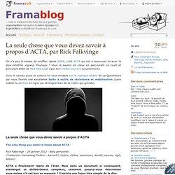 La seule chose que vous devez savoir à propos d'ACTA, par Rick Falkvinge