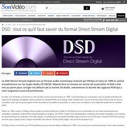 DSD : tout ce qu'il faut savoir du format Direct Stream Digital sur Son-Vidéo.com