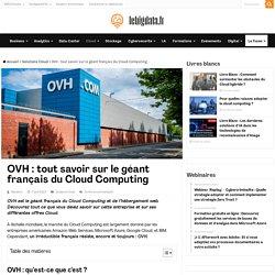 OVH : tout savoir sur le géant français du Cloud Computing