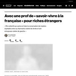 Avec une prof de « savoir-vivre à la française » pour riches étrangers