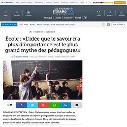 École : «L'idée que le savoir n'a plus d'importance est le plus grand mythe des pédagogues»