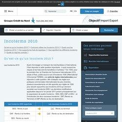 Tout savoir sur les incoterms 2010 - Objectif Import Export