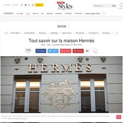 Tout savoir sur la maison Hermès