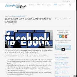Savoir qui vous suit et vous quitte sur Facebook et Twitter | Ho