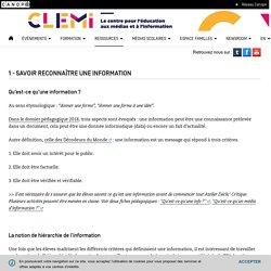 1 - Savoir reconnaître une information- CLEMI