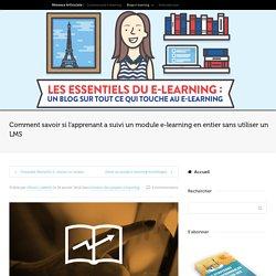 Savoir qui a suivi un module e-learning sans LMS