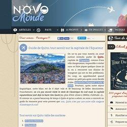 Tout savoir sur la ville de Quito, capitale de l'Equateur