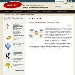 Savoirs CDI: Identité numérique, quels enjeux pour l'école ?