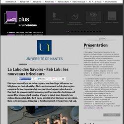 La Labo des Savoirs - Fab Lab : les nouveaux bricoleurs / NANTES