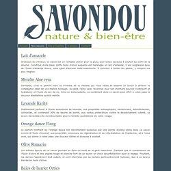 SAVONDOU - Nature & Bien-être - Nos savons