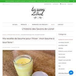 Ma recette de baume pour l'hiver : mon baume à tout faire ! - Les savons de Lionel - Savonnerie Artisanale à Grenoble
