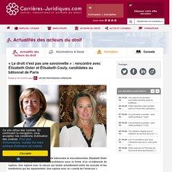 « Le droit n'est pas une savonnette » : rencontre avec Élizabeth Oster et Élisabeth Cauly, candidates au bâtonnat de Paris