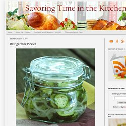 Savoring Time in the Kitchen: Refrigerator Pickles