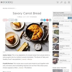Savory Carrot Bread Recipe on Food52