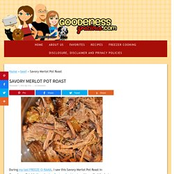 Savory Merlot Pot Roast - GOODEness Gracious