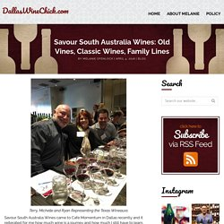 Savour South Australia Wines: Old Vines, Classic Wines, Family Lines