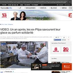 Un an après, les ex-Pilpa savourent leur glace au parfum solidarité