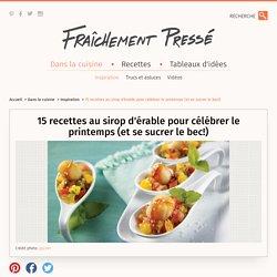15 savoureuses recettes de sirop d'érable