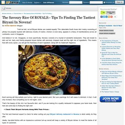 The Savoury Rice Of ROYALS:- Tips To Finding The Tastiest Biryani In Novena!